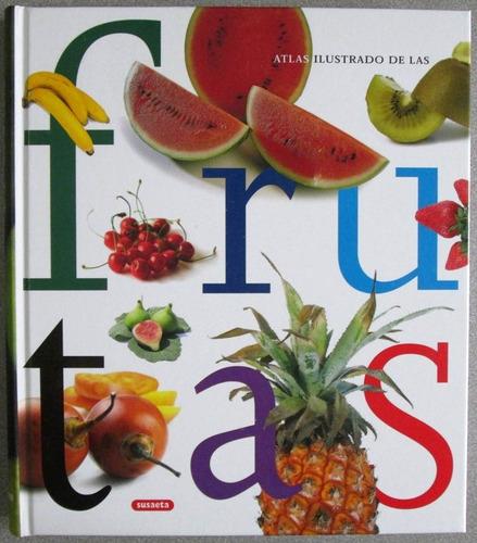 atlas ilustrado de las frutas - susaeta