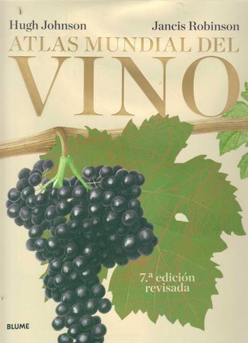 atlas mundial del vino. johnson / robinson.