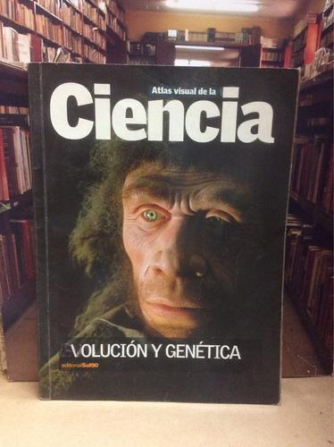 atlas visual de la ciencia. evolución y genética. ciencias