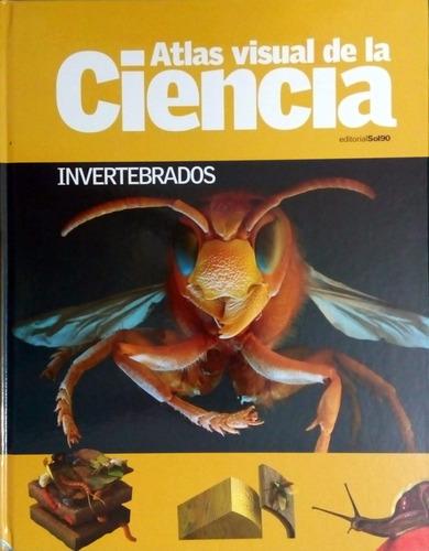 atlas visual de la ciencia - invertebrados