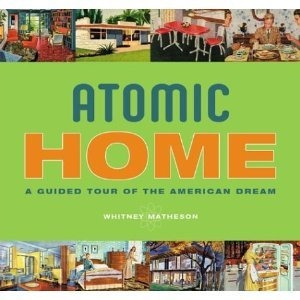 atomic home a guided tour of the american dream w matheson