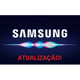 Atualização De Software Firmware Tv Samsung Todos Os Modelos