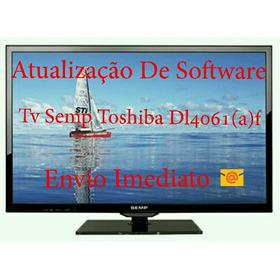 Atualização De Software Tv Semp Toshiba Dl4061(a)f