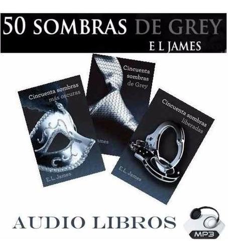 audio libro, trilogía cincuenta sombras de grey, eroticos