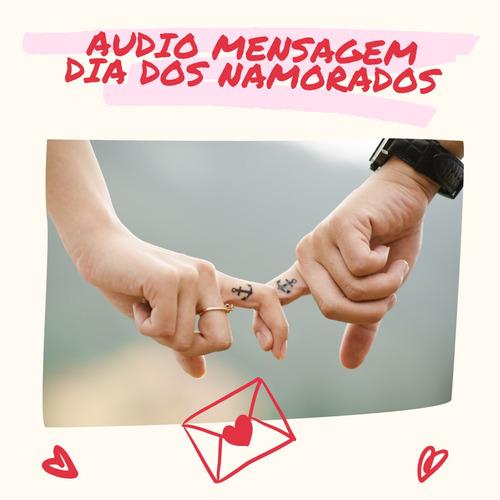 audio & video mensagens para dia dos namorados