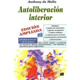 Audiolibro Autoliberacion Interior De Anthony De Mello