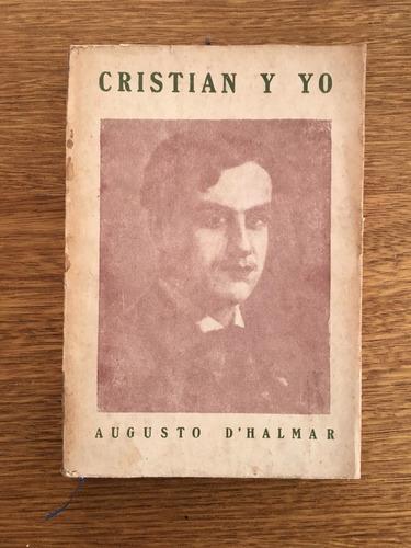 augusto d´halmar, cristian y yo