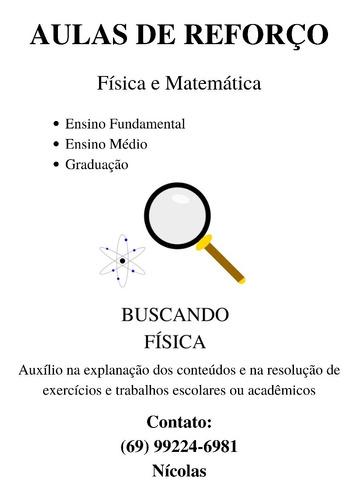 aulas de reforço: física e matemática.