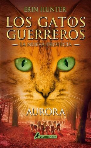 aurora. los gatos guerreros. la nueva profecía 3 - e. hunter