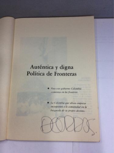 autentica y digna política de fronteras, belisario betancur