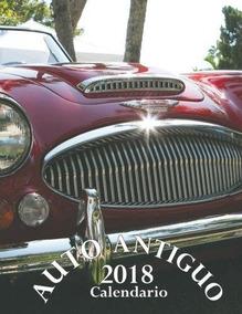 Calendario 1932 Espana.Auto Antiguo 2018 Calendario Edicion Espana Wall Publishin