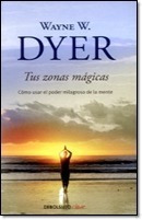 autoayuda y superación tus zonas magicas autor: dyer wayne