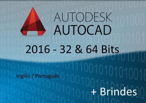 autocad 2016 - inglês / português - 32 & 64 bits + brindes
