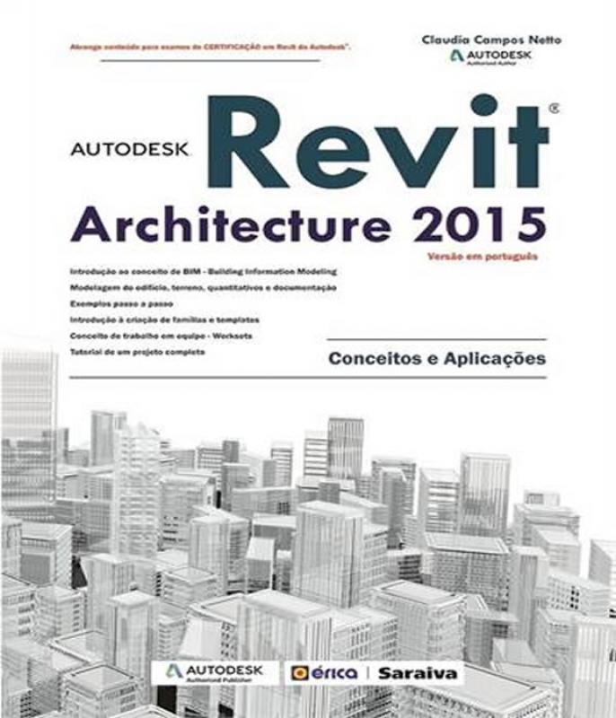 Autodesk Revit Architecture 2015 - Conceitos E Aplicacoes