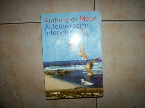 autoliberacion interior por anthony de mello
