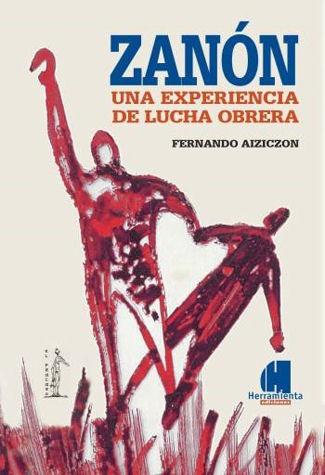 autor: aiziczon, fernando  zanón. una experiencia de lucha