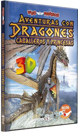 aventura con dragones, caballeros y princesas 3d (envíos)