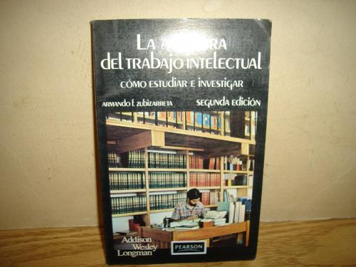 aventura del trabajo intelectual, cómo estudiar e investigar