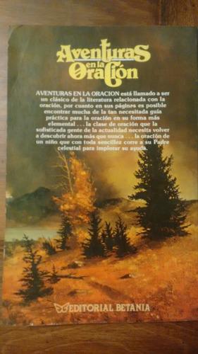 aventuras en la oración. catherine marshall. 1976