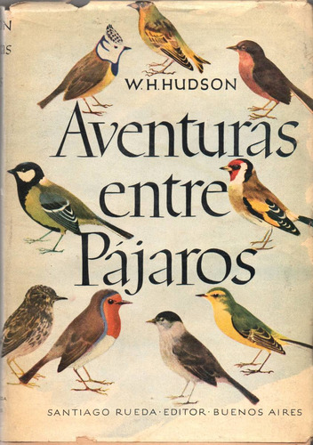 aventuras entre pájaros - w. h. hudson