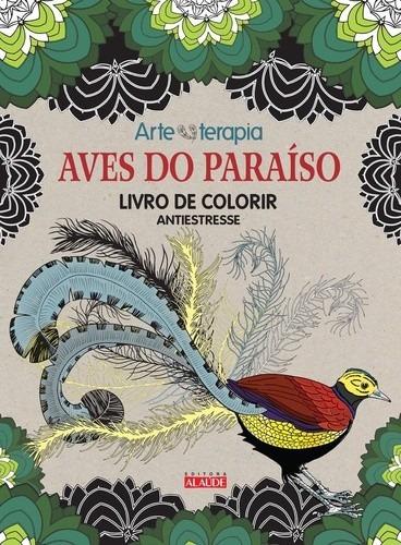aves do paraíso - livro de colorir antiestresse