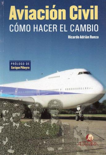 aviación civil cómo hacer el cambio runza pineyro (v)