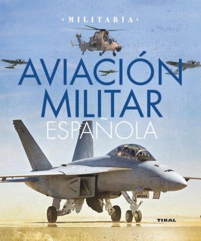 aviación militar española(libro temas militares)