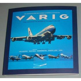 Avião - Livro Varig - As Aeronaves Da Pioneira (novo)