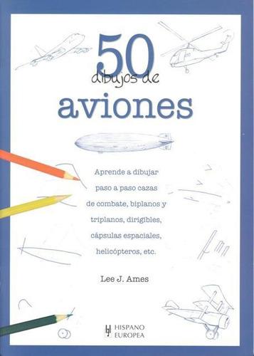 aviones 50 dibujos de, lee j. ames, hispano europea