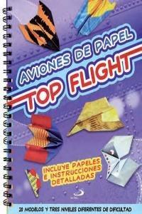 aviones de papel: top flight; varios autores envío gratis