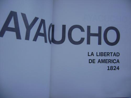 ayacucho, la libertad de américa /  homenaje a los 150 años