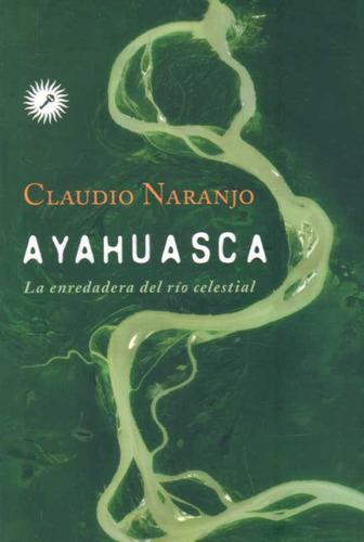 ayahuasca  de naranjo claudio  llave libros