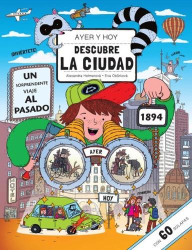 ayer y hoy. descubre la ciudad(libro infantil y juvenil)