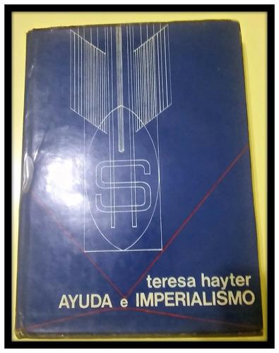 ayuda e imperialismo  teresa hayter
