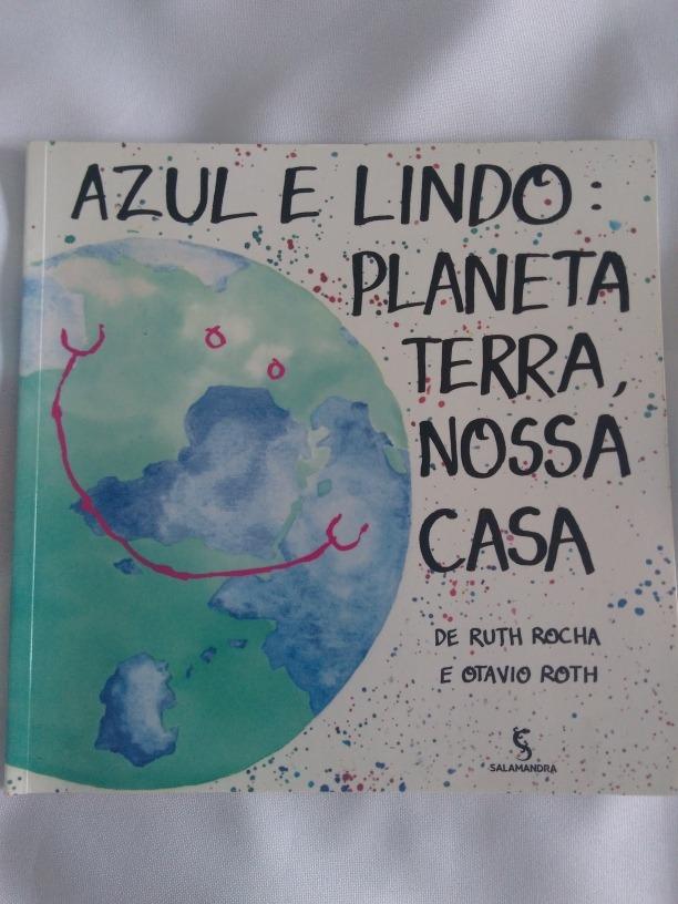 e6deed64d487 Azul E Lindo: Planeta Terra, Nossa Casa - R$ 19,90 em Mercado Livre