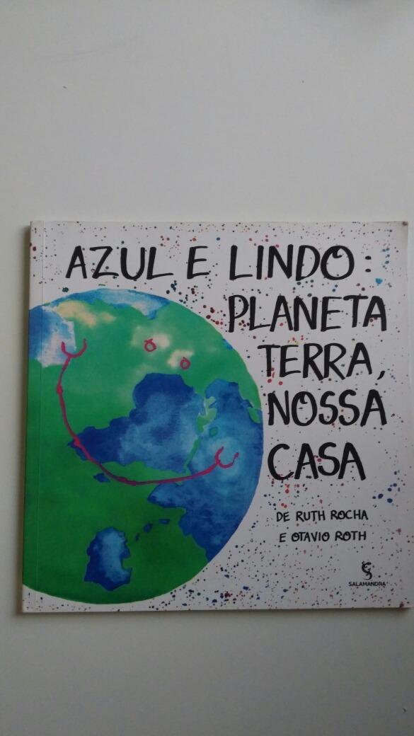 cb7f330e579f azul e lindo planeta terra, nossa casa ruth rocha. Carregando zoom.