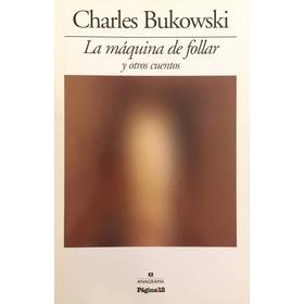 B B L - La Máquina De Follar Y Otros Cuentos - Bukowski