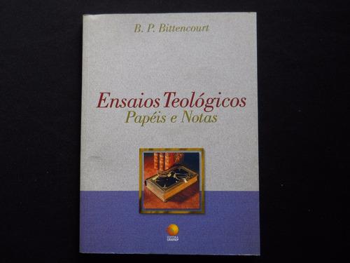 b. p. bittencourt - ensaios teológicos papéis e notas