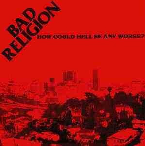 bad religion ¿ how could hell be any worse?- cyco recor