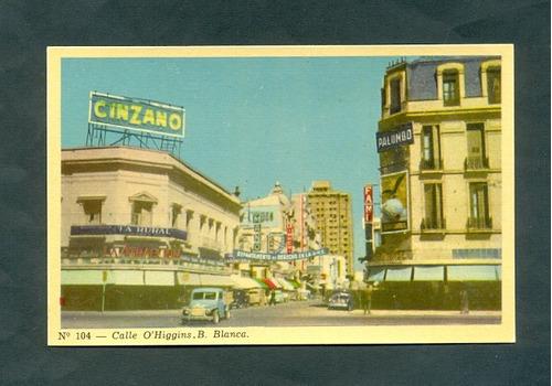 bahia blanca . calle o higgins . antigua tarjeta postal .