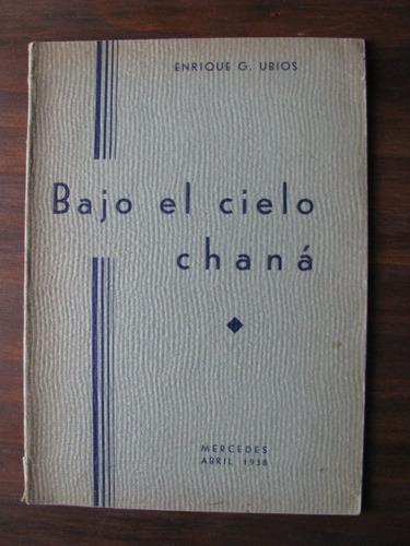 bajo el cielo chana por enrique ubios editado en 1938