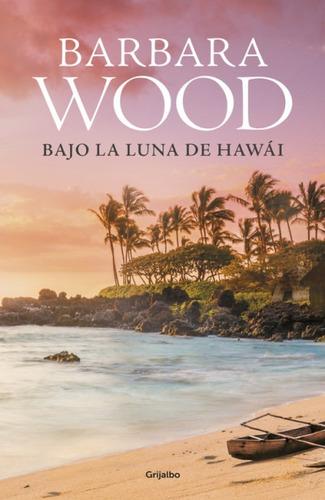 bajo la luna de hawái(libro novela y narrativa extranjera)