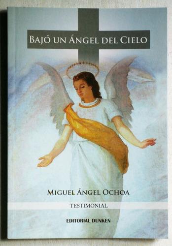 bajó un ángel del cielo / miguel ángel ochoa