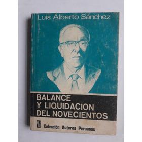 Balance Y Liquidación Del Novecientos - Luis Alberto Sanchez