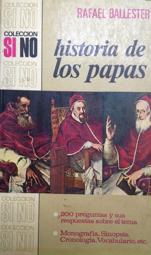 ballester, rafael - historia de los papas, bruguera, barcelo