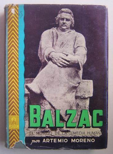 balzac: el mundo de la comedia humana / artemio moreno