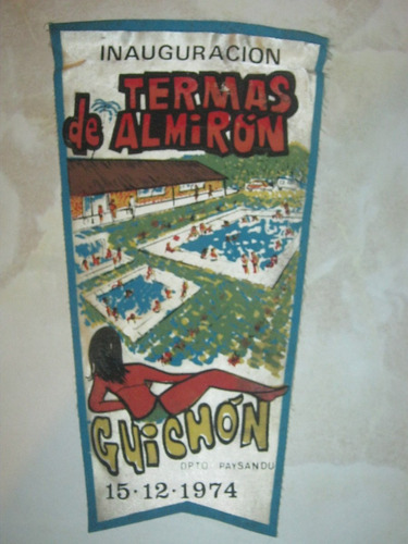 banderin inauguracion termas de almiron paysandu año 1974