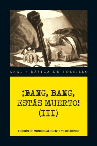 ¡bang, bang, estás muerto! iii(libro novela y narrativa extr