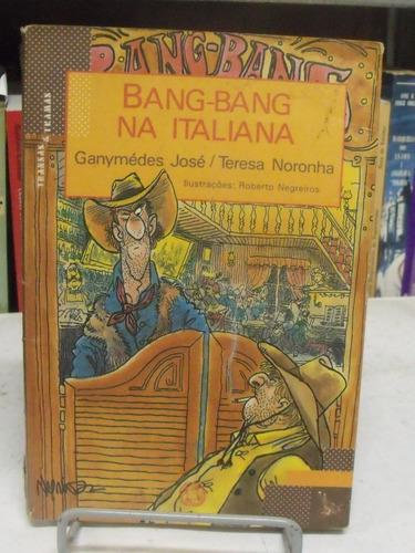 bang- bang na italiana - ganymédes josé / teresa noronha