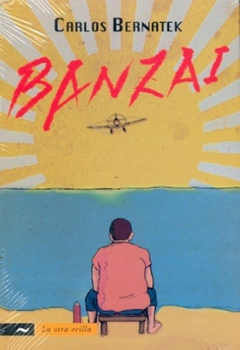 banzai (colección la otra orilla) - carlos bernatek
